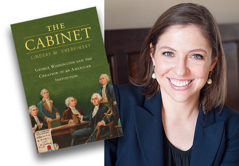 Book cover: The Cabinet: George Washington and the Creation of an American Institution, and photo of Author Lindsay Chervinsky