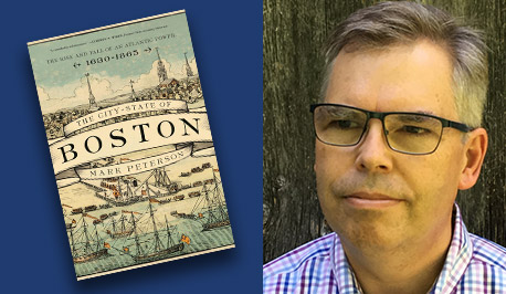 Mark Peterson with book cover, The City State of Boston