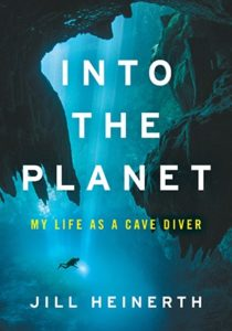 book cover Into the Planet by Jill Heinerth