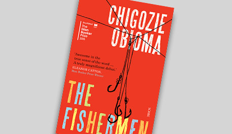 The Fishermen by Chigozie Obioma