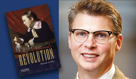 Patrick Griffin with book cover, America's Revolution