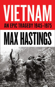 book cover: • Vietnam: An Epic Tragedy, 1945-1975 by Sir Max Hastings