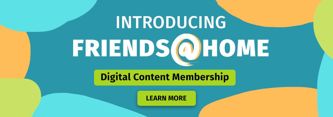 Introducing Friends@Home Digital Content Membership