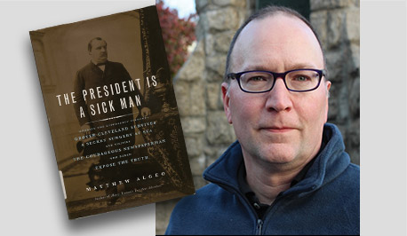 The President Is a Sick Man - Book Cover - Matthew Algeo