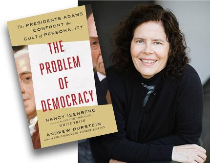 Nancy Isenberg, The Presidents Adams