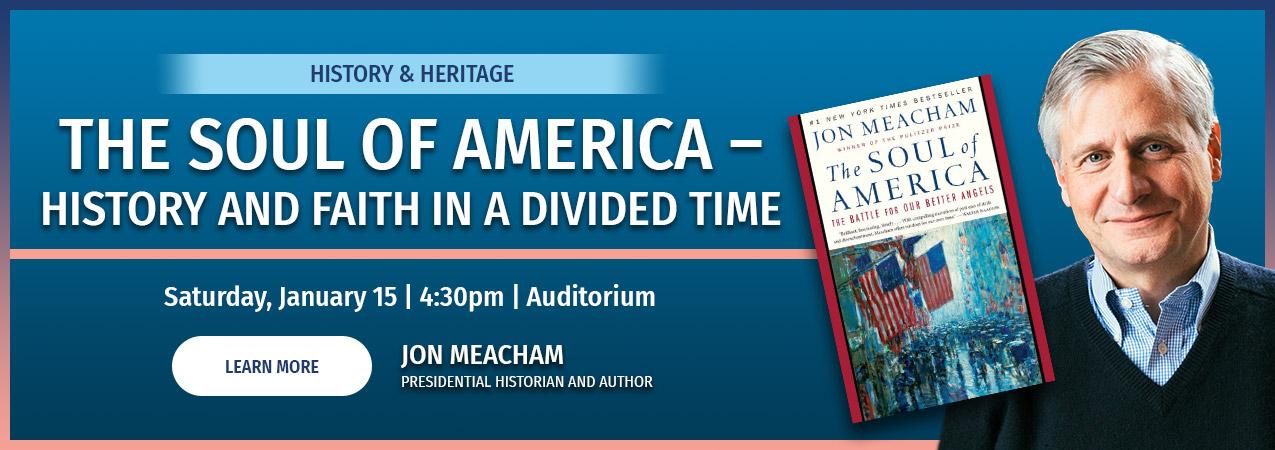 The Soul of America - Jon Meacham - Sat Jan 15 - 4:30pm Auditorium - click to learn more